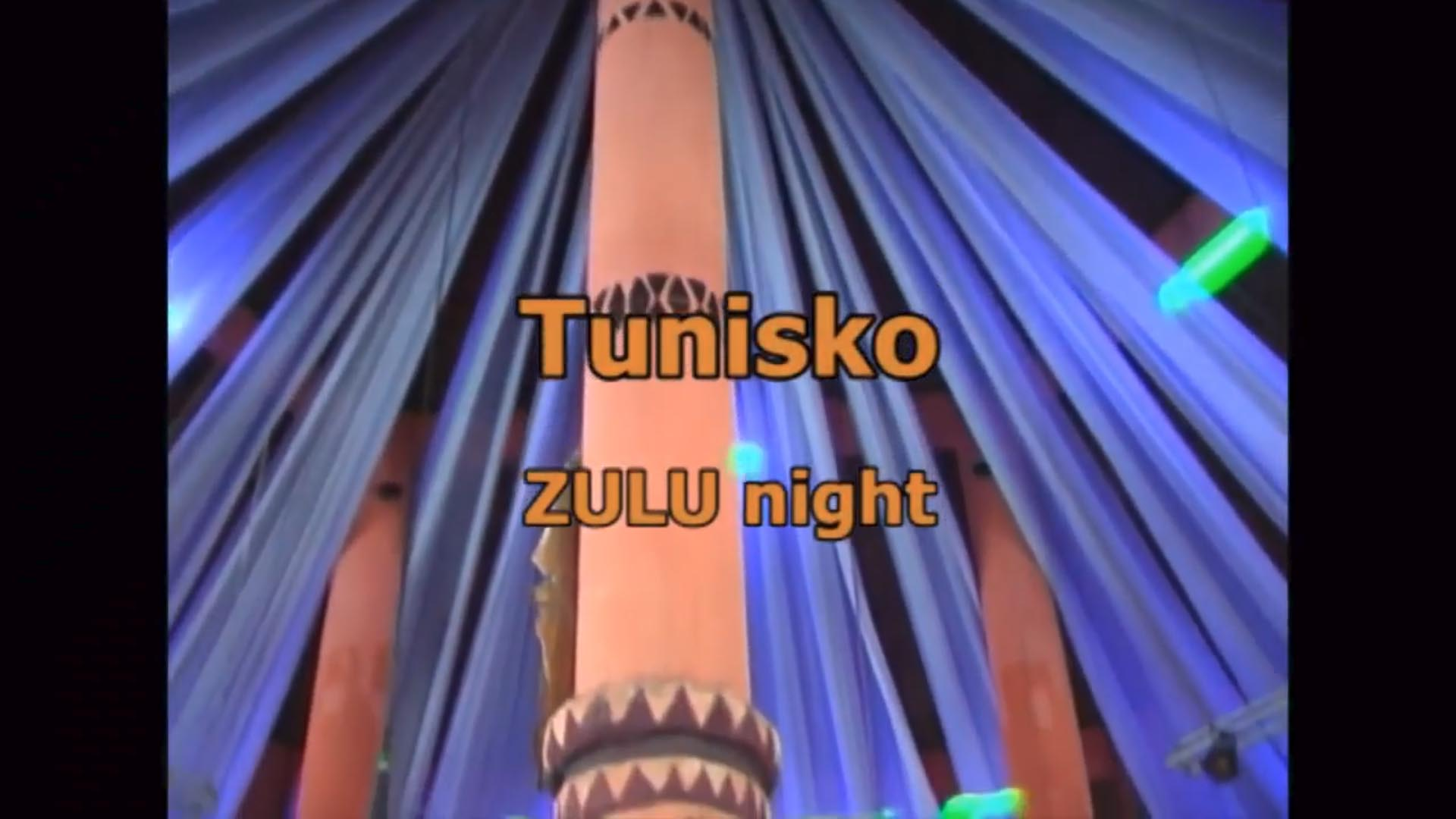 Tunisko – Zulu night